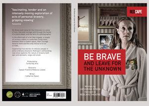 Be Brave and Leave for the Unknown Written Play